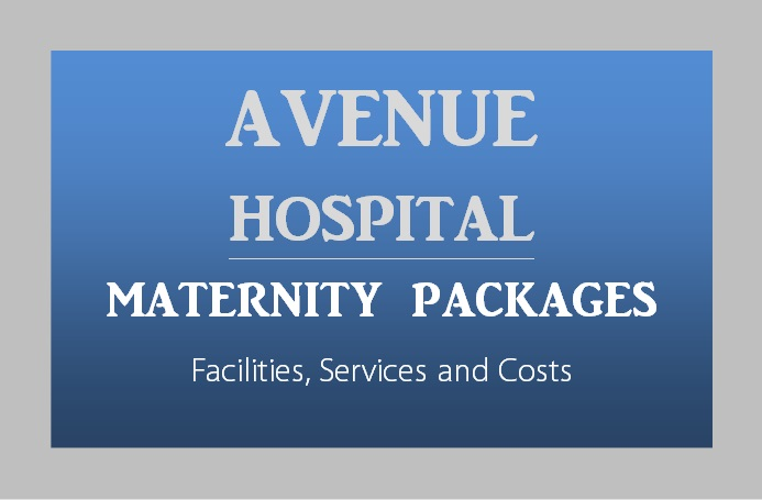Avenue-Hospital-Maternity-Packages-Nairobi-Kenya-Toiduka-BabyloveNetwork