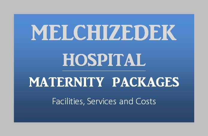 Melchizedek-Hospital-Maternity-Packages-Nairobi-Kenya-Toiduka-BabyloveNetwork