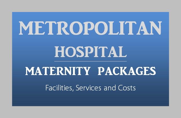 Metropolitan-Hospital-Maternity-Packages-Nairobi-Kenya-Toiduka-BabyloveNetwork